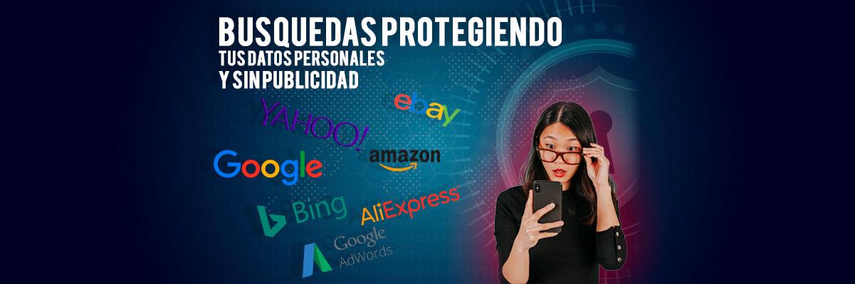 Haz busquedas protegiendo tus datos personales y sin publicidad