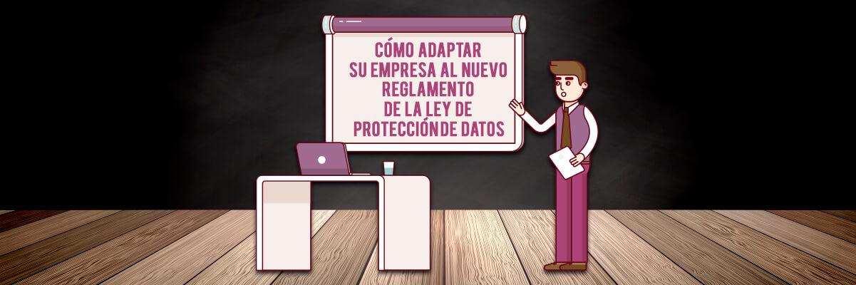 Cómo adaptar tu empresa al nuevo reglamento de protección de datos