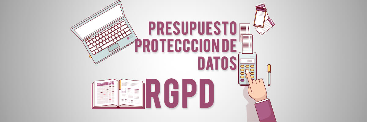 Presupuesto de Protección de Datos RGPD
