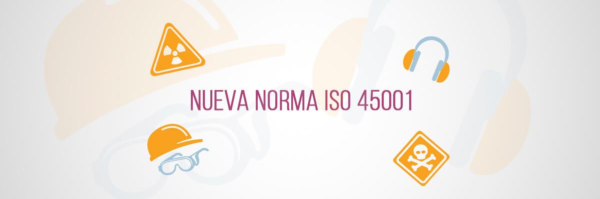 NUEVA NORMA ISO 45001